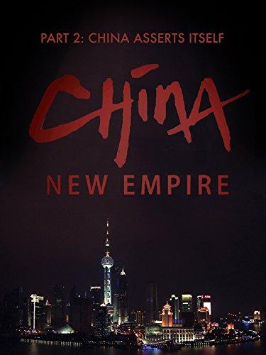 china-new-empire-part-2-china-asserts-itself