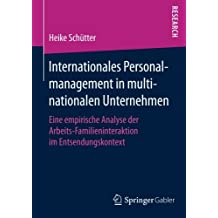 Internationales Personalmanagement in multinationalen Unternehmen: Eine empirische Analyse der Arbeits-Familieninteraktion im Entsendungskontext
