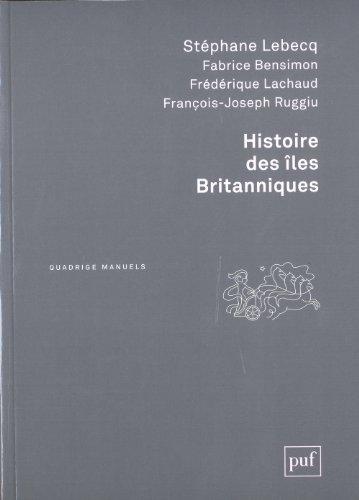 Histoire des îles britanniques par Stéphane Lebecq