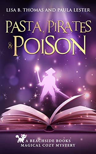 Pasta, Pirates and Poison (Beachside Books Magical Cozy Mystery Book 1) (English Edition)