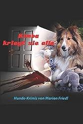Kimba kriegt sie alle: Hunde-Krimis von Marion Friedl