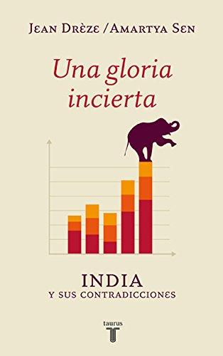 Una gloria incierta: India y sus contradicciones por Amartya Sen