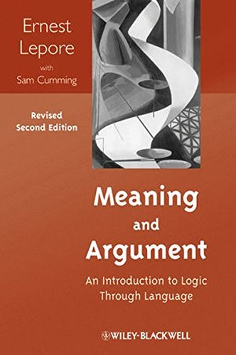 Meaning and Argument: An Introduction to Logic Through Language by Ernest Lepore (2012-08-10)