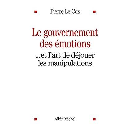 Le Gouvernement des émotions