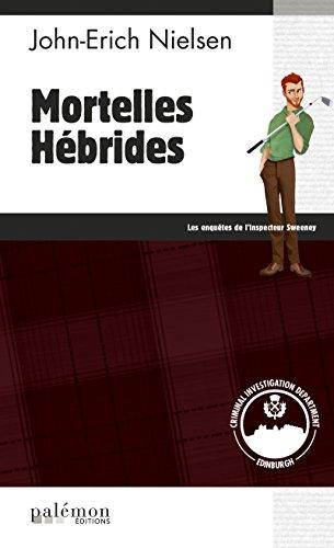 Mortelles Hébrides: Un polar écossais plein de rebondissements (Les enquêtes de l'inspecteur Sweeney t. 11)
