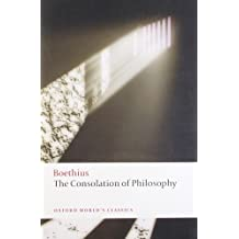 The Consolation of Philosophy (Oxford World's Classics (Paperback))