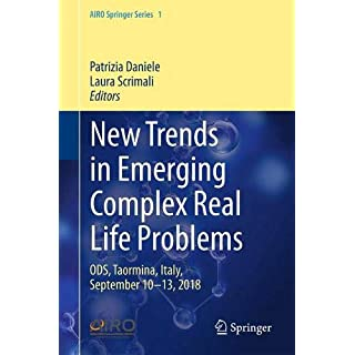 New Trends in Emerging Complex Real Life Problems: ODS, Taormina, Italy, September 10–13, 2018 (AIRO Springer Series, Band 1)