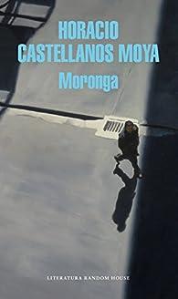 Moronga par  Horacio Castellanos Moya