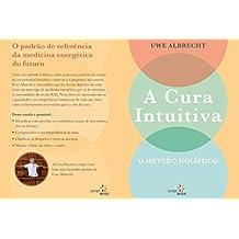 A Cura Intuitiva: O MÉTODO EVOLUCIONÁRIO (Portuguese Edition)