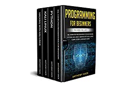 PROGRAMMING FOR BEGINNERS: This Book Includes: SQL Computer Programming for Beginners, Python, Kali Linux, Hacking with Kali Linux. Learn Coding Languages 2020. (English Edition) van [Hack, Anthony]