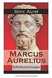 Marcus Aurelius: Selbstbetrachtungen - Marc Aurel
