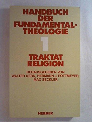Traktat Religion. (Handbuch der Fundamentaltheologie, Band 1)