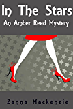 In The Stars: A fun and flirty mystery (Amber Reed Mystery Book 1)