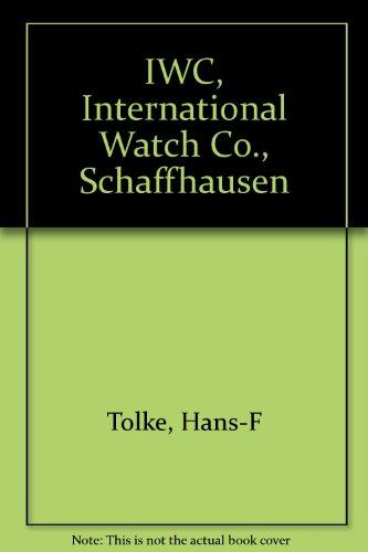 iwc-international-watch-co-schaffhausen-iwc-uhren-und-geschichte-einer-schweizer-uhrenfabrik-iwc-int