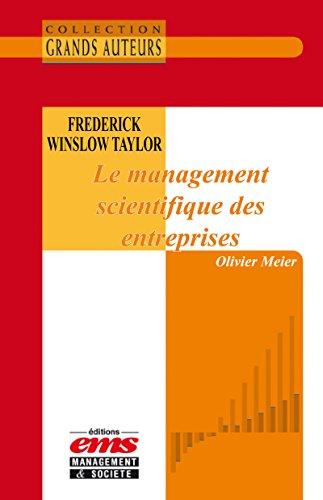 Téléchargement de manuels gratuits sur Ebook Frederick Winslow Taylor - Le management scientifique des entreprises PDF PDB CHM B010TG67YM