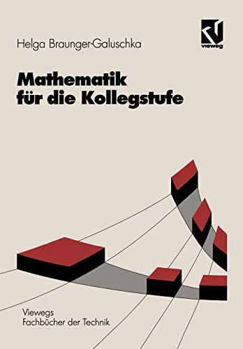 Mathematik für die Kollegstufe (Viewegs Fachbücher der Technik)
