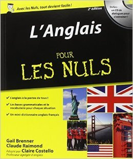 L'Anglais Pour les Nuls, 2e dition de Claire COSTELLO ( 15 mai 2014 )