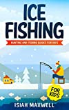 Ice Fishing for Kids: Hunting and Fishing Books for Kids (English Edition)