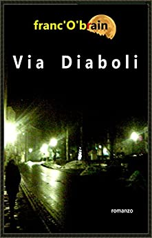 Via Diaboli: romanzo (Italian Edition) by ['O'brain, franc]