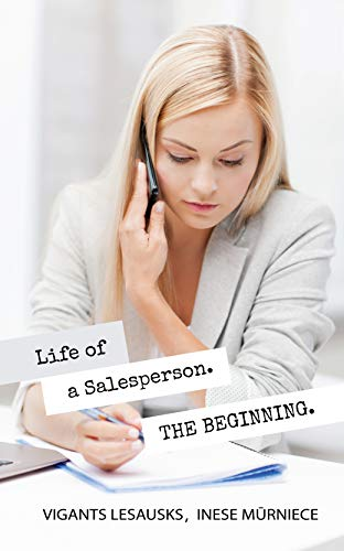 Life of a Salesperson. The Beginning (English Edition)