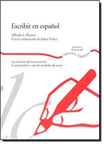 Escribir en espanol/ Spanish Writing: La creacion del texto escrito, composicion y uso de modelos de texto