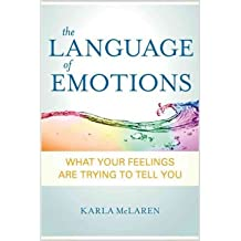[(The Language of Emotions: What Your Feelings are Trying to Tell You)] [Author: Karla McLaren] published on (June, 2010)