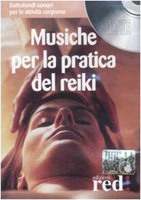 Musiche per la pratica del reiki. Con CD Audio