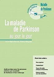 La maladie de Parkinson: Au jour le jour