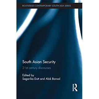 South Asian Security: 21st Century Discourses (Routledge Contemporary South Asia Series)