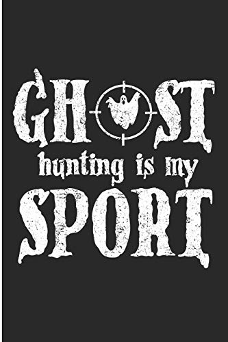 Ghost Hunting Is My Sport: Boo Halloween Ghoul Blank Lined Note Book (Halloween Ghouls Geister Und)