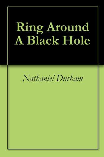 Ring Around A Black Hole (English Edition) -