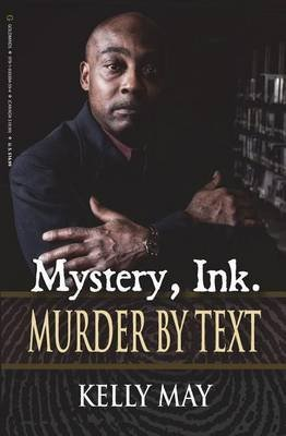 [(Mystery, Ink : Murder by Text)] [By (author) Kelly May] published on (October, 2013)