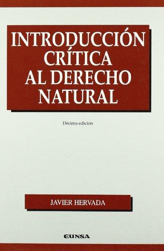 Introducción crítica al derecho natural (Manuales (Universidad de Navarra. Facultad de Derecho))