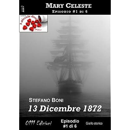 13 Dicembre 1872 - Mary Celeste Ep. #1: Mary Celeste (A Piccole Dosi)