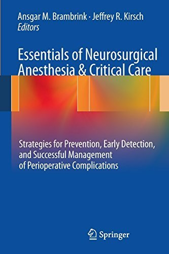 Essentials of Neurosurgical Anesthesia & Critical Care: Strategies for Prevention, Early Detection, and Successful Management of Perioperative Complications by Springer (2011-12-22)