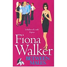 [(Between Males)] [Author: Fiona Walker] published on (August, 2001)