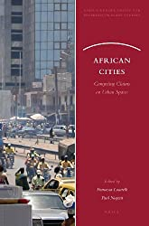 African Cities: Competing Claims on Urban Spaces (African-Europe Group for Interdisciplinary Studies) (Africa-Europe Group for Interdisciplinary Studies)