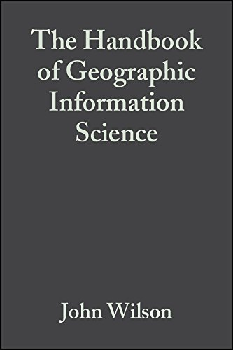The Handbook of Geographic Information Science (Wiley Blackwell Companions to Geography)