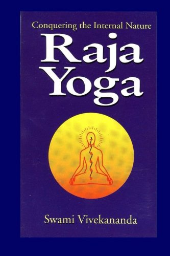 Raja Yoga: Conquering the Internal Nature por Swami Vivekananda