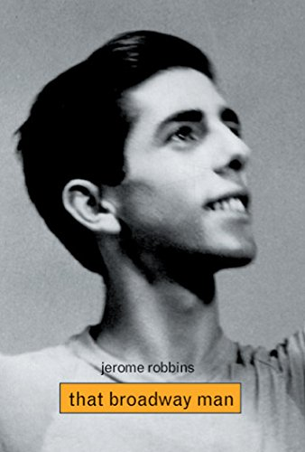 Jerome Robbins: That Broadway Man /  That Ballet Man