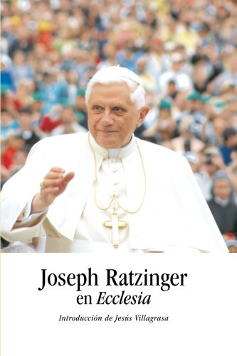 Joseph Ratzinger en Ecclesia (Ateneo Pontificio Regina Apostolorum) por Jesús Villagrasa LC