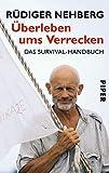 Expert Marketplace -  Rüdiger Nehberg  - Überleben ums Verrecken: Das Survival-Handbuch