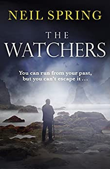 The Watchers: a chilling tale based on true events by [Spring, Neil]