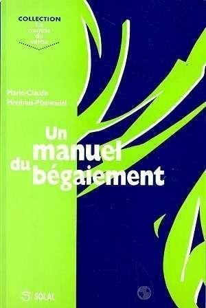 Un manuel du bégaiement par Marie-Claude Monfrais-Pfauwadel (Broché)