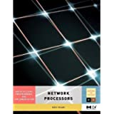 Network Processors: Architecture, Programming, and Implementation (Systems on Silicon)