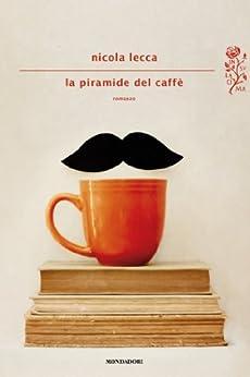 La piramide del caffè (Scrittori italiani e stranieri) (Italian Edition)