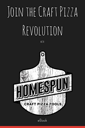 Join the Craft Pizza Revolution: with HomeSpun Craft Pizza Tools (English Edition) -
