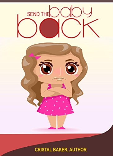 Send The Baby Back (English Edition) (Cristal Baker)