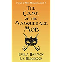 The Case of the Masquerade Mob (Caster & Fleet Mysteries Book 4) (English Edition)