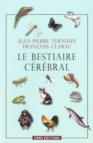 Le Bestiaire cérébral par Jean-pierre Ternaux, Francois Clarac